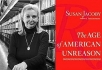 Susan Jacoby and her book The Age of American Unreason