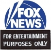 Fox News is Here to Entertain you, not Inform You
