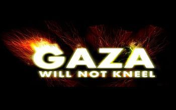 Gaza will not kneel